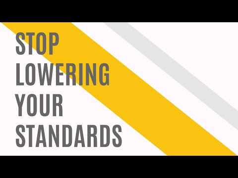 Dont lower your standards dating meaning