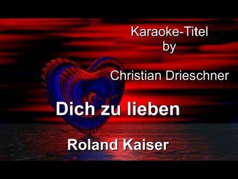 Dich zu lieben - Roland Kaiser - Karaoke