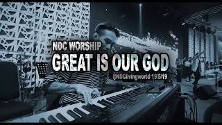 NDC - GREAT IS OUR GOD Interlude. Live From NDC Living World 19/5/19