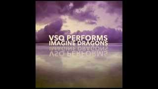 I Bet My Life - VSQ Performs Imagine Dragons - Vitamin String Quartet