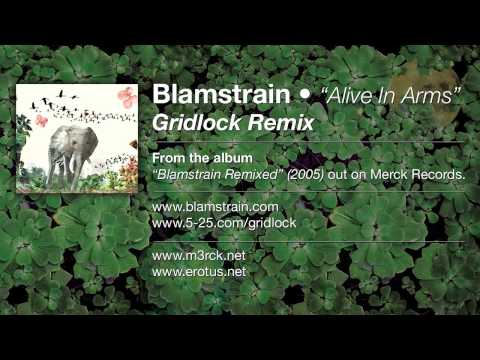 Blamstrain - Alive In Arms (Gridlock Remix)