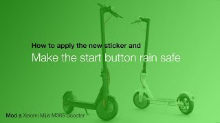 Xiaomi M365 and M187 Scooter – Start button rain safe with new sticker