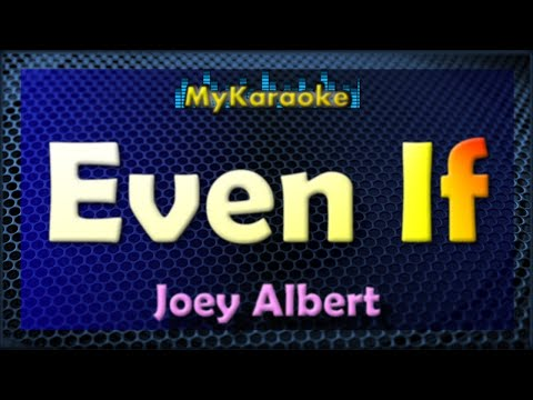 Even If - Karaoke version in the style of Joey Albert