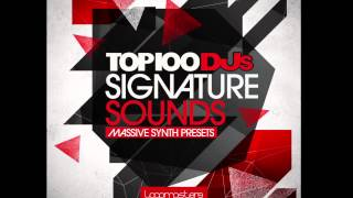 Top 100 DJs Signature Sounds : Massive Presets Vol.1 - Pack Overview