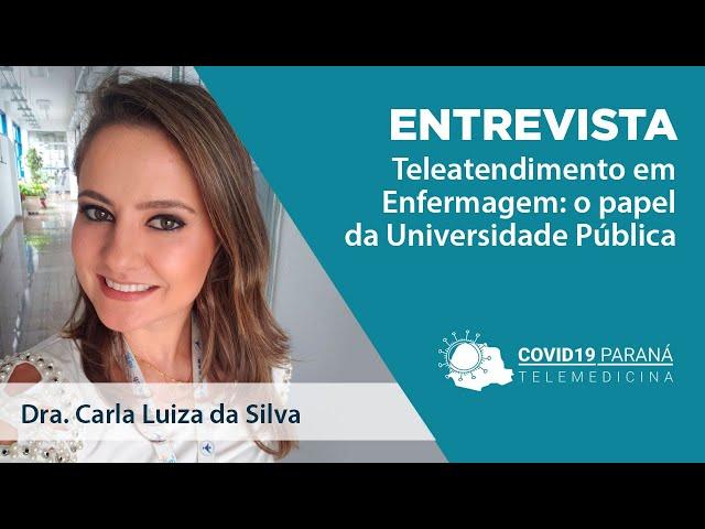 Entrevista #4 | Carla L. da Silva - Teleatendimento em Enfermagem: o papel da Universidade Pública