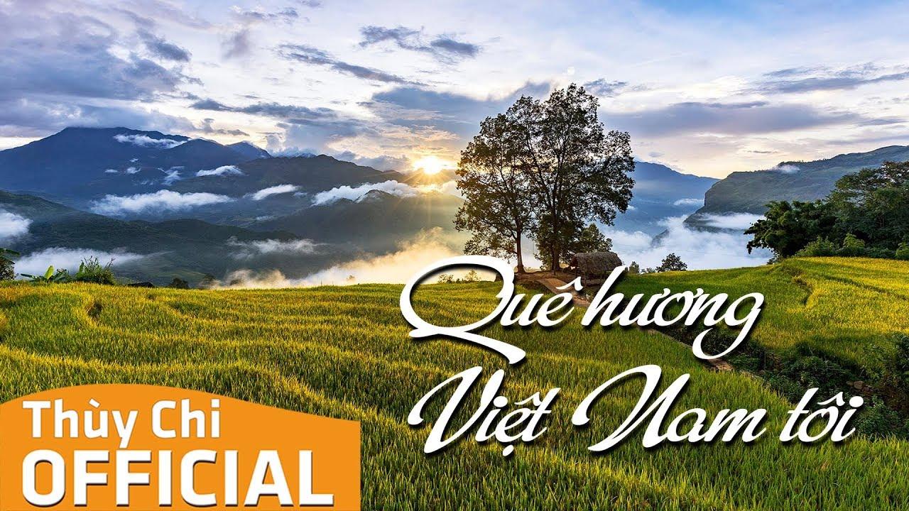 Quê Hương Việt Nam Tôi   Thùy Chi   Official MV Lyrics