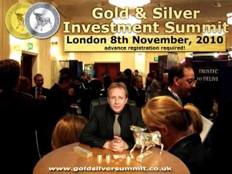 Gold & Silver Investment Summit - London, 8th November 2010