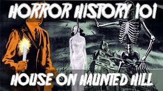 House On Haunted Hill (1959) Retrospective: Horror History 101: Episode 3