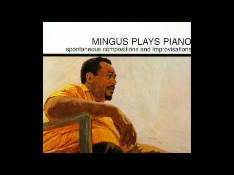 Charles Mingus - Mingus Plays Piano (full album) (1080p)