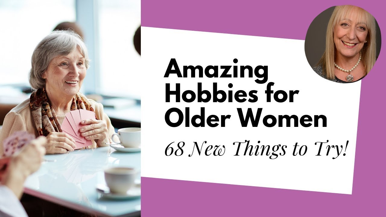Hobbies For Women Over 50 Amazing Ideas From The Sixty And Me Community Sixty And Me
