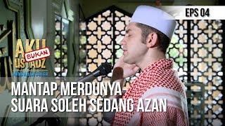 Download Lagu AKU BUKAN USTAD - Mantap Merdunya Suara Soleh Sedang Azan [10 MEI 2019] mp3