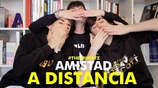 AMISTAD A DISTANCIA - #TheTripletz