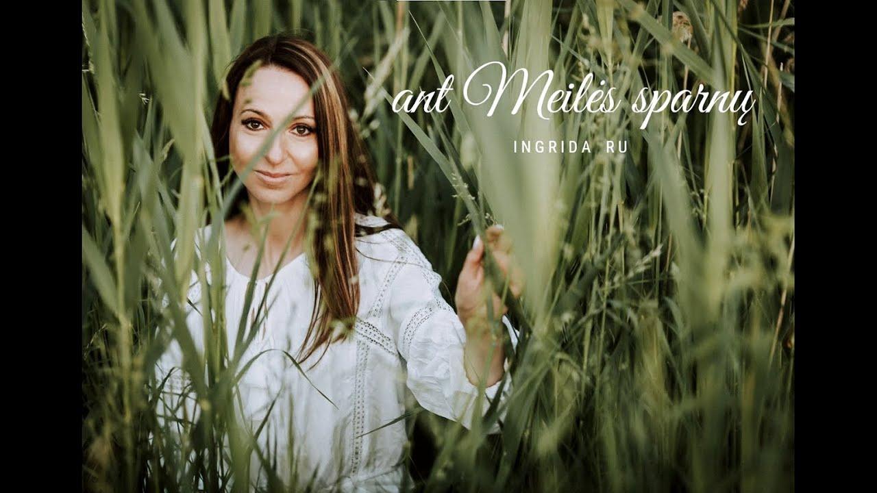Ingrida Ru – Ant Meilės Sparnų