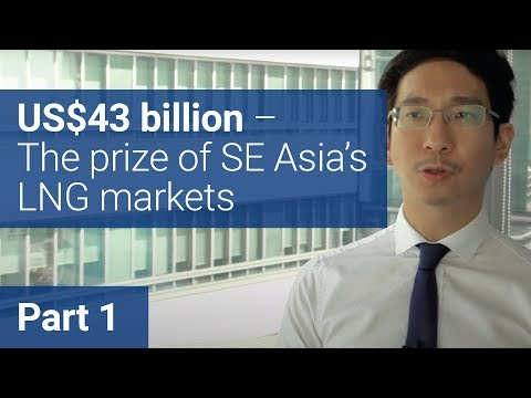 US$43 billion – The prize of South East Asia's LNG markets