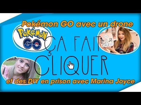 [Pokémon GO avec un drone et des DIY en prison avec Marina Joyce ?!] - Ça Fait Cliquer