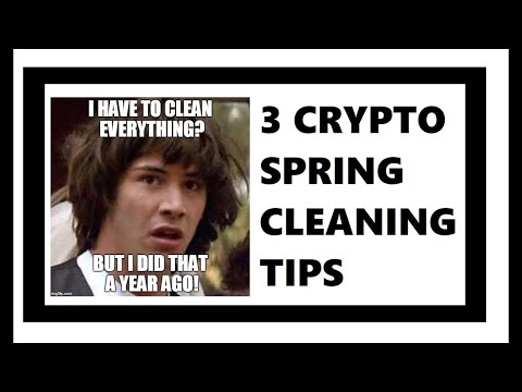 3 Crypto Spring Cleaning Tips for 2019