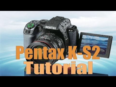 Pentax K-S2 Overview Training Tutorial