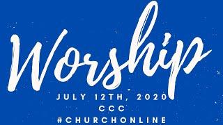 July 12, 2020 CCC Worship