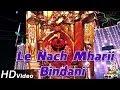 Download Le Nach Mharii Bindani | Bhawani Singh Live | Rajasthani Popular Bhajan | Bhandara Main DJ Baje Nach MP3 song and Music Video