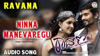 """Ravana I """"Ninna Manevaregu"""" Audio Song I Yogesh,Sanchita Padukone I Akshaya Audio"""