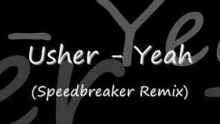 Usher - Yeah (Speedbreaker Remix)