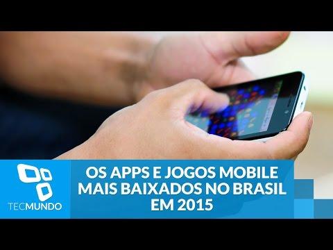 Quais Foram Os Apps E Jogos Mobile Mais Baixados No Brasil Em 2015?
