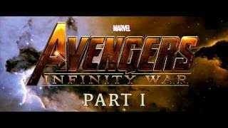 Avengers 3: Infinity War Part 1 Trailer #1 (LTMB version)