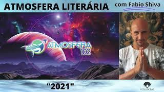 """""""2021"""" (Atmosfera Literária)"""