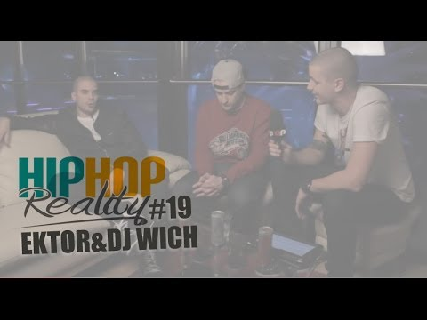 Hip Hop Reality 19: Ektor & DJ Wich