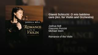 Gianni Schicchi: O mio babbino caro (Arr. for Violin and Orchestra)