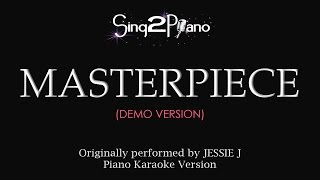 Masterpiece (Piano Karaoke demo) Jessie J