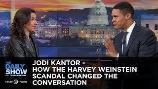 Jodi Kantor - How the Harvey Weinstein Scandal Changed the Conversation | The Daily Show