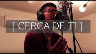 Cerca de Ti - Jesus Adrian Romero by Joasim Ramos (Cover)