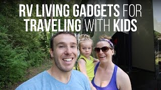 RV Living Gadgets for Traveling with Kids Video