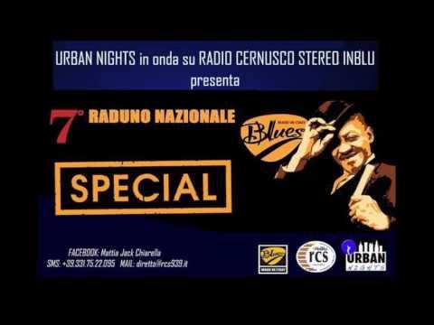 """RADIO """"URBAN NIGHTS"""" - Speciale dedicato al 7° raduno Blues Made In Italy"""