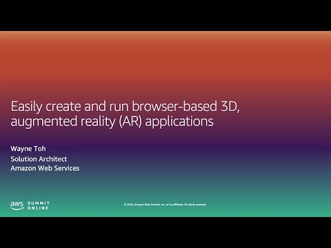 AWS Summit Online ASEAN 2020 | Easily Create and Run Browser-based 3d AR Applications
