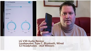 LG V30 Audio Review incl Speaker, Type C, Bluetooth & Wired