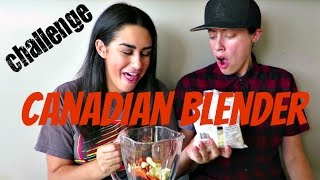 Repeat youtube video CANADIAN BLENDER CHALLENGE FT. MY GIRLFRIEND | LESBIAN COUPLE