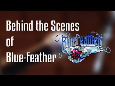 Behind The Scenes of Blue-Feather Music Festival