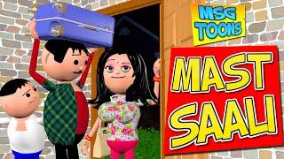 MAST SAALI (मस्त साली) - MSG TOONS comedy video vines