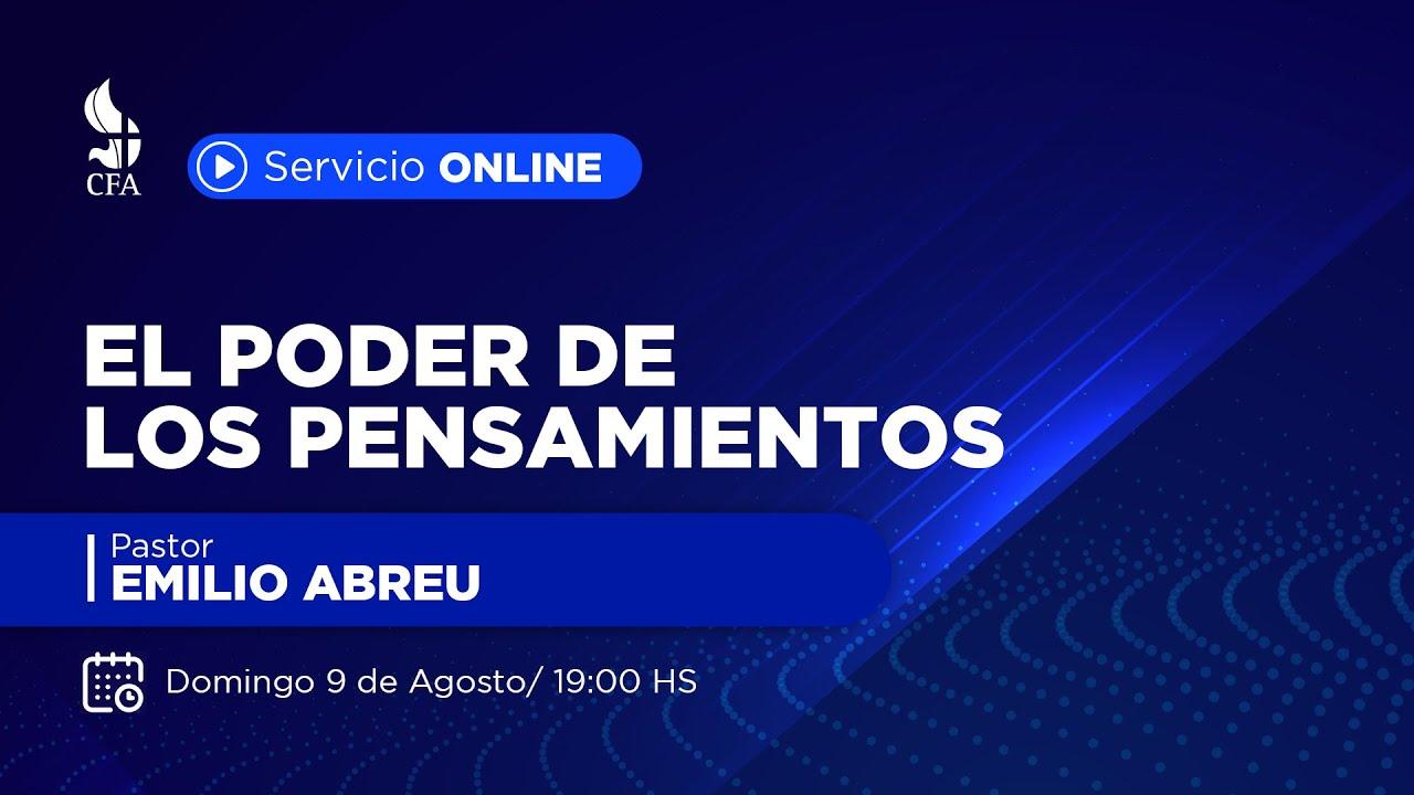 El poder de los pensamientos 09-08-2020 - Pr. Emilio Abreu PM
