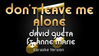 David Guetta - Don't Leave Me Alone ft. Anne Marie (Karaoke) ♪