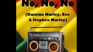 Download No, No, No - Damian Marley  Eve  Stephen Marley Mp3 and Videos