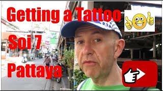 Getting a Tattoo Soi 7 Pattaya