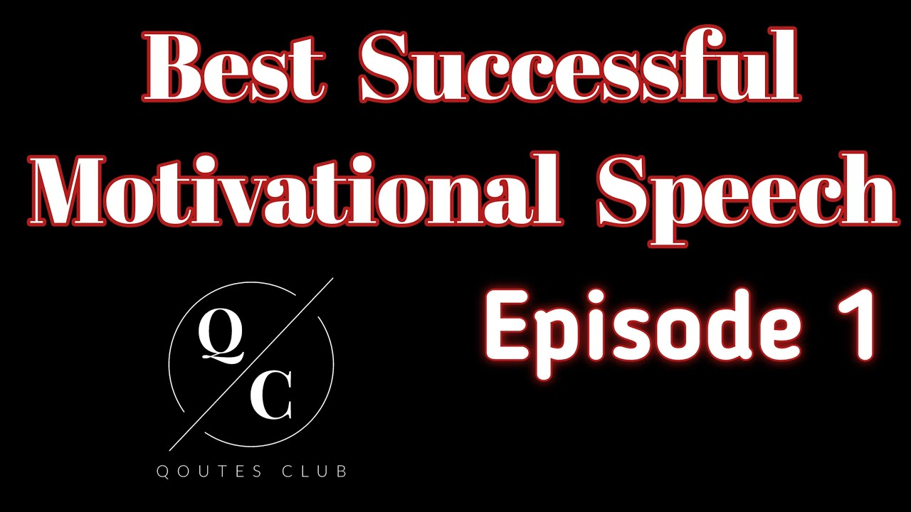 Best Successful Motivational Speech | Episode 1 | Quotes Club
