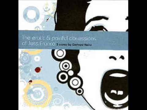 The Erotic & Painful Obsessions Of Jess Franco - 3 Scores By Gerhard Heinz
