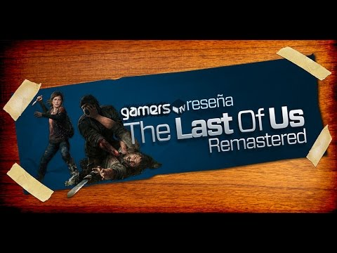 GamersTV - Reseña The Last of Us Remastered