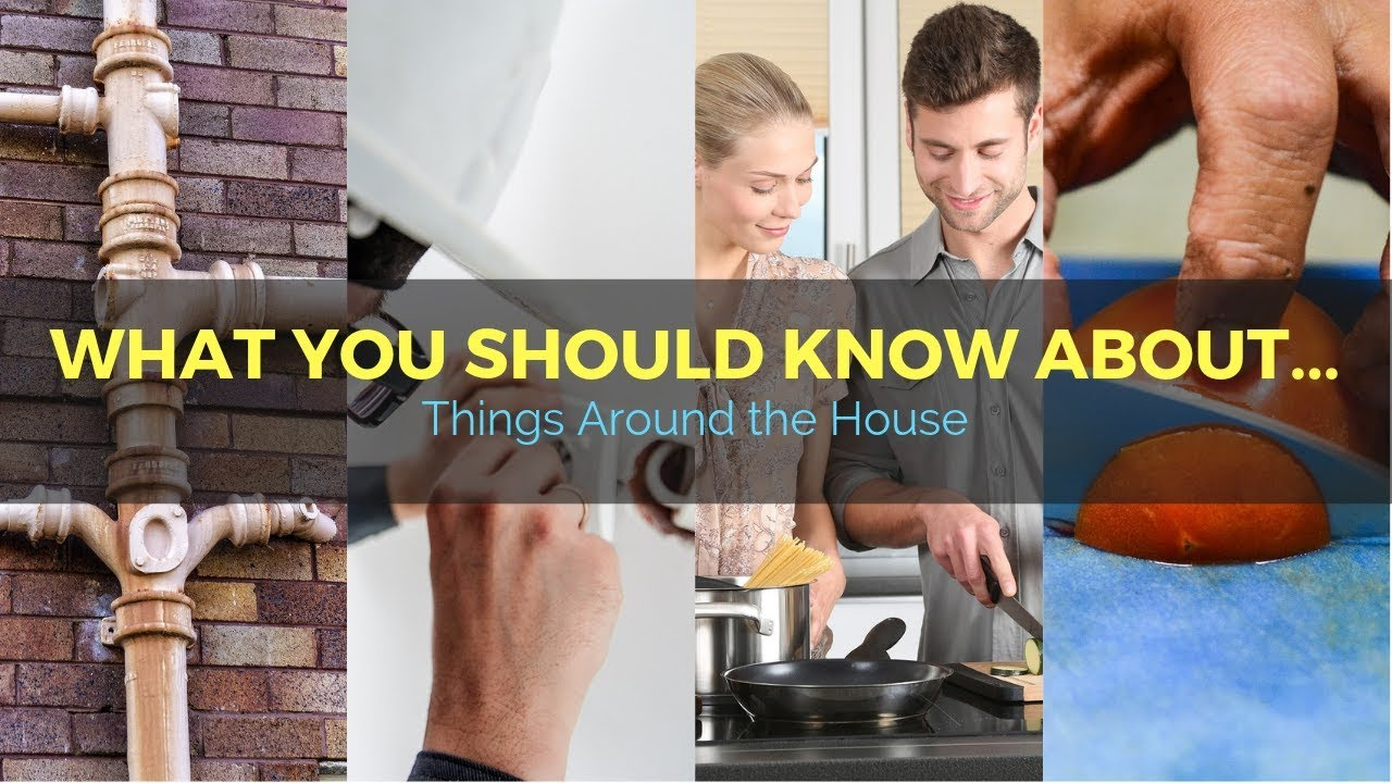 32: What you should know about...Things Around The House 1