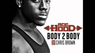 Body 2 Body - Ace Hood ft. Chris Brown with lyrics
