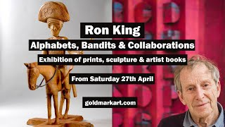 Ron King | Alphabets, Bandits & Collaborations | Exhibition Preview | GOLDMARK
